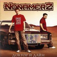 постер к альбому Nonamerz - Доктор И Дайм (2006)