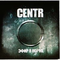 постер к альбому Centr - Эфир в Норме (2008)