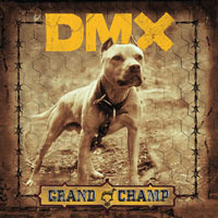 постер к альбому DMX - Grand Champ (2003)
