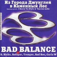 постер к альбому Bad Balance - Из Города Джунглей В Каменный Лес (2000)