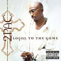 постер к альбому 2pac - Loyal To The Game (2004)