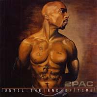 постер к альбому 2pac - Until The End Of Time (2001)