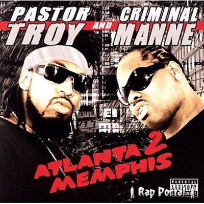 Pastor Troy & Criminal Manne - Atlanta 2 Memphis