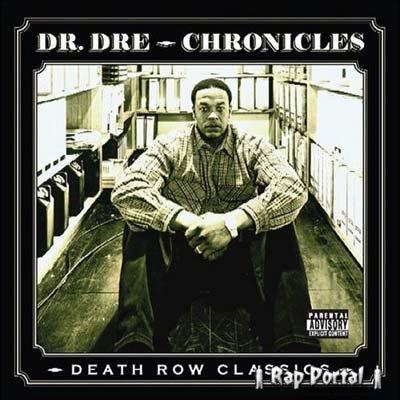 Dr. Dre - Chronicles: Death Row Classics (2006)
